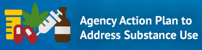 Agency Action Plan to address substance use