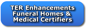 TER Enhancements for Funeral Homes and Medical Certifiers