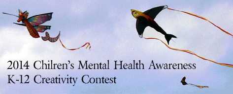 2014 Children's Mental Health Awareness K-12 Creativity Contest