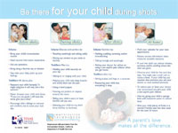 Parents of infants and toddlers need this excellent resource. The easy-to-read sheet provides helpful and practical hints on what to do before, during, after and at home after vaccination.  An excellent tool to soothe parents' worries and provide comfort for the infant and child.