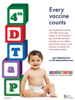 Informs parents that their child needs every vaccine. And, that there is a recommended time for getting shots. It has a simple and direct message. This colorful poster features an infant to help parents know the importance of timely vaccination with emphasis on the 4th dose of the DTaP vaccine.
