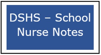 Button for the DSHS - School Nurse Notes page
