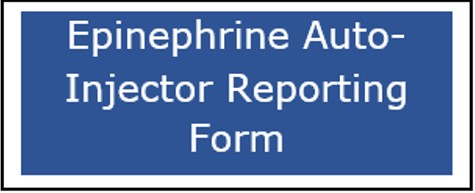 Button for the Epinephrine Auto-Injector Reporting Form webpage