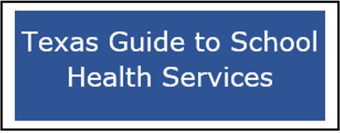 Button for the Texas Guide to School Health Services page